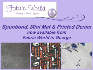Spunbond, Mini Mat and Printed Denim Available from Fabric World in George