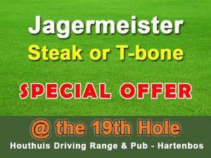 Jagermeister Steak Special in Hartenbos