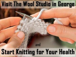Visit the Wool Studio in George and Knit for Your Health