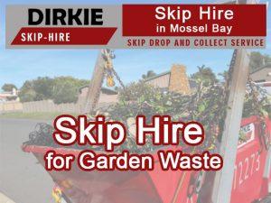 Skip Hire for Garden Waste Dirkie Skip Hire