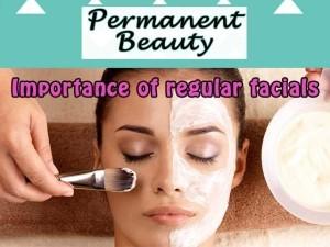 Importance of Regular Facials by Permanent Beauty in Hartenbos