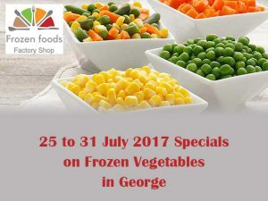 July 2017 Month End Specials on Frozen Vegetables in George